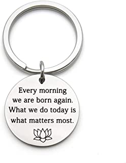 Every Morning we are Born Again Stainless Steel Motivational Wisdom Yoga Gift Pendant Keychain Key Ring