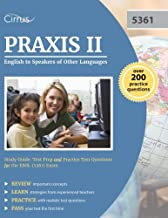 Praxis II English to Speakers of Other Languages Study Guide: Test Prep and Practice Test Questions for the ESOL (5361) Exam