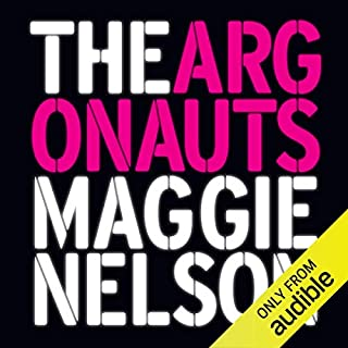 The Argonauts                   By:                                                                                                                                 Maggie Nelson                               Narrated by:                                                                                                                                 Maggie Nelson                      Length: 4 hrs and 48 mins     25 ratings     Overall 4.7
