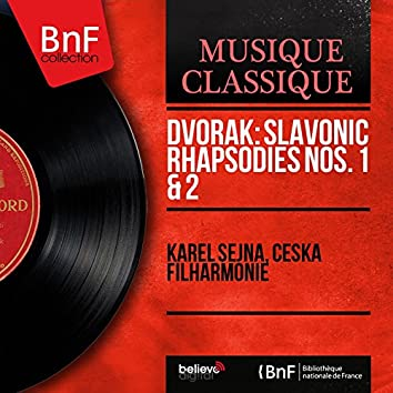Dvorák: Slavonic Rhapsodies Nos. 1 & 2 (Mono Version)