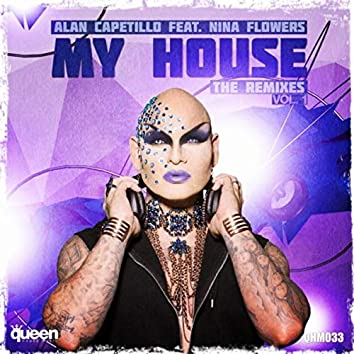 My House (The Remixes, Vol. 1)