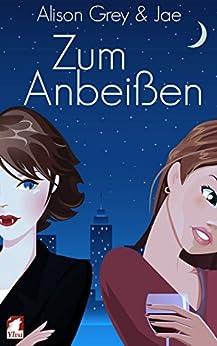 Zum Anbeißen (Die Serie mit Biss 1) (German Edition) by [Alison Grey, Jae]