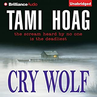 Cry Wolf                   By:                                                                                                                                 Tami Hoag                               Narrated by:                                                                                                                                 Joyce Bean                      Length: 18 hrs and 27 mins     335 ratings     Overall 4.0
