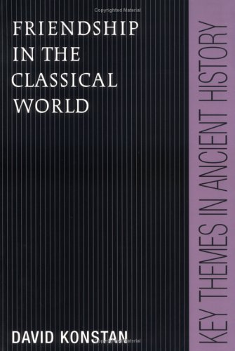 Friendship in the Classical World (Key Themes in Ancient History)