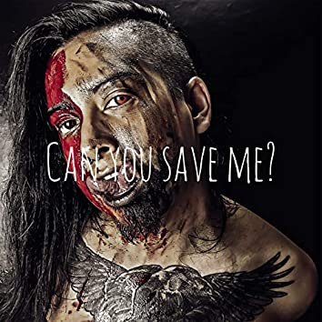 Can You Save Me?