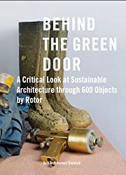 Behind the Green Door: A Critical Look at Sustainable Architecture Through 600 Objects