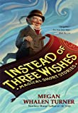 Instead of Three Wishes: Magical Short Stories (English Edition)