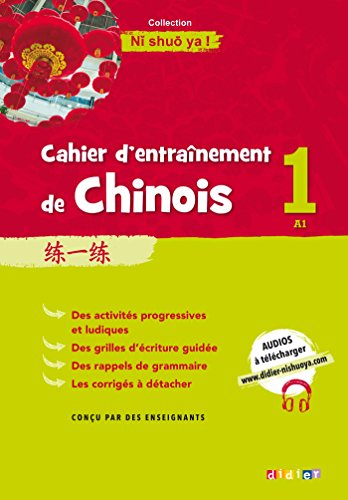 Cahier d'entrainement de Chinois 1 - Cahier A1