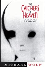 The Catchers of Heaven: A Trilogy
