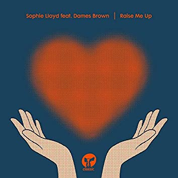 Raise Me Up (feat. Dames Brown)