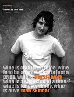 Thirsty Work. Matt Skinner (Mitchell Beazley Drink)