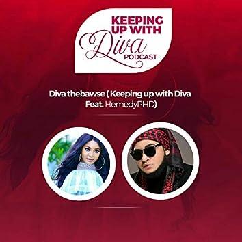 Keeping Up With Diva (feat. Hemedy PHD)