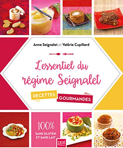 L'essentiel du régime Seignalet : 60 recettes gourmandes