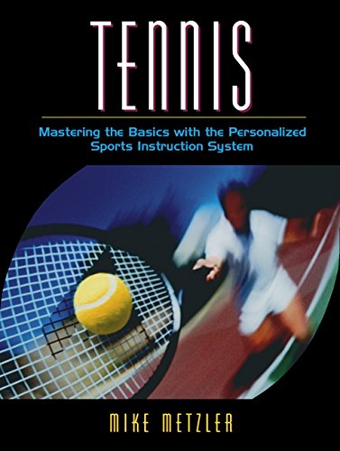 Download Tennis: Mastering the Basics with the Personalized Sports Instruction System (A Workbook Approach)