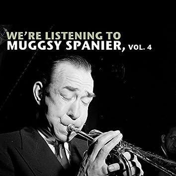 We're Listening to Muggsy Spanier, Vol. 4
