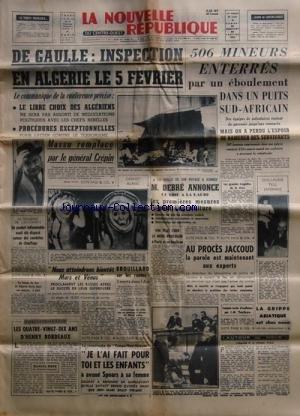 NOUVELLE REPUBLIQUE (LA) [No 4669] du 23/01/1960 - de gaulle - inspection en algerie le 5 fevrier - massu remplace par le general crepin - debre et les 1eres mesures pour l'agriculture - nous atteindrons bientot mars et venus proclame les russes - les 90 ans d'henry bordeaux par daniel-rops - la catastrophe du tampa-new-orleans - aveux de spears a sa femme affaire jaccoud - la parole aux experts - la grippe asiatique est chez nous - 506 mineurs enterres dans un puits sud-africain