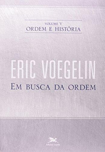 Ordem e história - Vol. V: Volume V: Em busca da ordem: 5