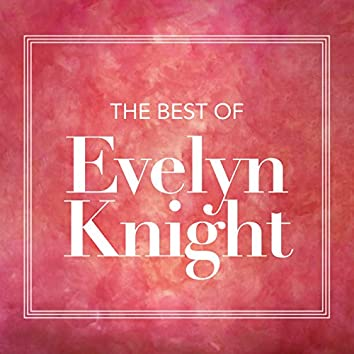 The Best Of Evelyn Knight