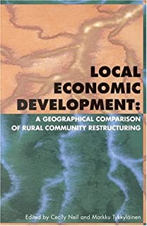 Local Economic Development: A Geographical Comparison of Rural Community Restructuring