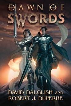 Dawn of Swords (The Breaking World Book 1) by [David Dalglish, Robert J. Duperre]