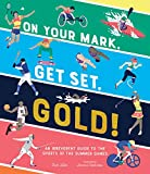 On Your Mark, Get Set, Gold!: An Irreverent Guide to the Sports of the Summer Games