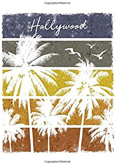 Hollywood: Notebook With Lined College Ruled Paper For Work, Home Or School. Stylish Retro Sunset Palm Tree Travel Journal...