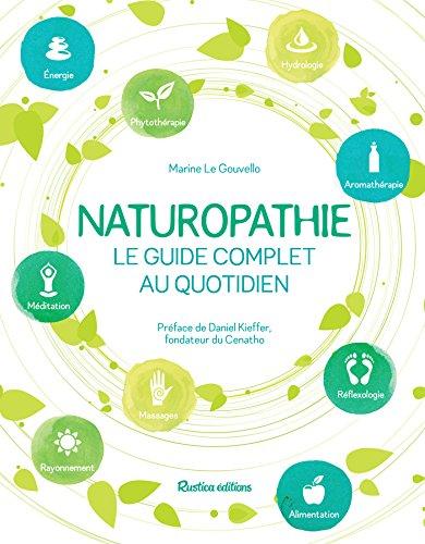 Naturopathie, le guide complet au quotidien (Santé /...