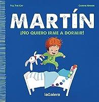 Martín. ¡No quiero irme a dormir!: 1 par  Till the Cat