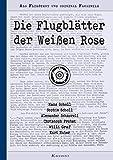 Die Flugblätter der Weißen Rose | Als Fließtext und original Faksimile: [Arbeitshefte zur politischen Bildung in Schule und Universität]
