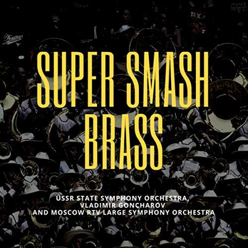 Ussr State Symphony Orchestra, Vladimir Goncharov & Moscow RTV Large Symphony Orchestra