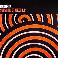 """Sunshine Stalker E.P. - Martinez 12"""""""