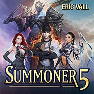 Summoner 5                   By:                                                                                                                                 Eric Vall                               Narrated by:                                                                                                                                 Joshua Story                      Length: 9 hrs and 2 mins     23 ratings     Overall 4.9