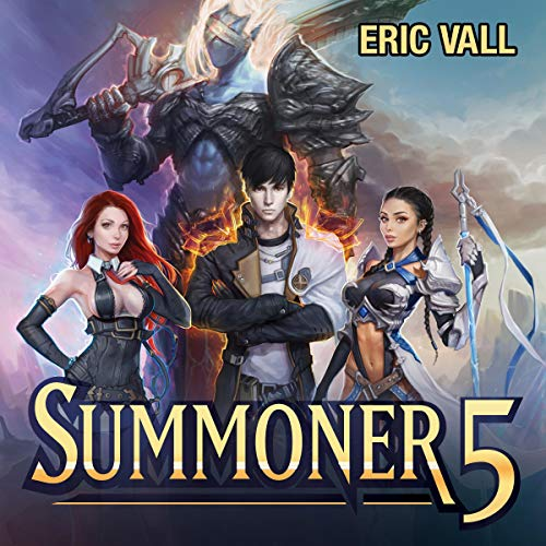 Summoner 5                   By:                                                                                                                                 Eric Vall                               Narrated by:                                                                                                                                 Joshua Story                      Length: 9 hrs and 2 mins     370 ratings     Overall 4.8