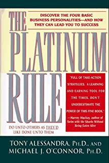 The Platinum Rule: Discover the Four Basic Business Personalities-And How They Can Lead You to Success