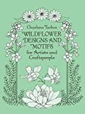 Wildflower Designs and Motifs for Artists and Craftspeople (Dover Pictorial Archive Series) - Charlene Tarbox