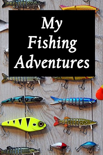 My Fishing Adventures - Lures: Fishing Journal for Kids