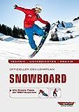 Offizieller DSV-Lehrplan Snowboard: Technik - Unterrichten - Praxis - Mit Praxis-Tipps der DSV-Experten -