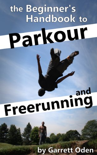 Beginner's Handbook to Parkour and Freerunning