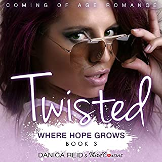 Twisted - Where Hope Grows (Book 3) Coming of Age Romance audiobook cover art