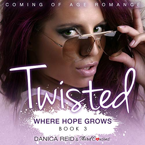 Twisted - Where Hope Grows (Book 3) Coming of Age Romance cover art