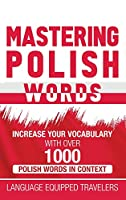 Mastering Polish Words: Increase Your Vocabulary with Over 1,000 Polish Words in Context