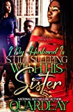 My Husband Is STILL Sleeping With His Sister : Part 2 Spin-Off (My Husband Is Sleeping With His Sister)