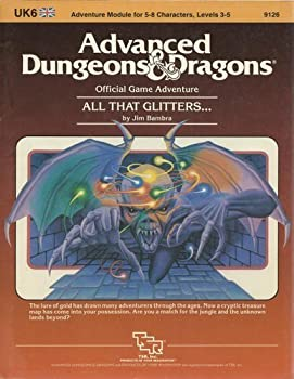 All That Glitters (Advanced Dungeons & Dragons Module UK6) - Book  of the Advanced Dungeons and Dragons Module #C4