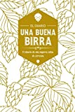 Una Buena Birra: Diario De Cervezas