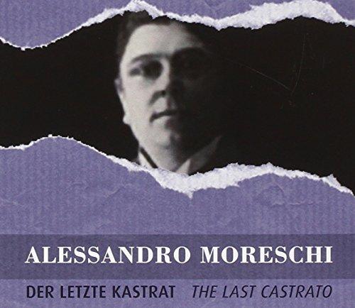 Alessandro Moreschi - Der Letzte Kastrat