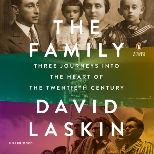The Family     Three Journeys into the Heart of the Twentieth Century              By:                                                                                                                                 David Laskin                               Narrated by:                                                                                                                                 Geoffrey Cantor                      Length: 13 hrs and 25 mins     52 ratings     Overall 4.5