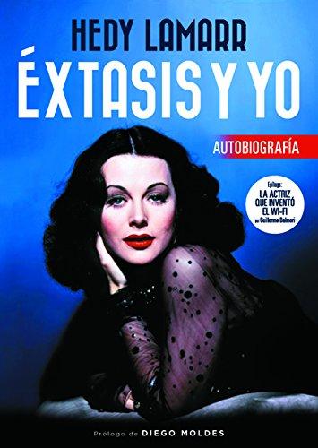 Hedy Lamarr. xtasis y yo (FUERA DE COLECCION)