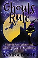 Ghouls Rule: A Lady of the Lake School for Girls Cozy Mystery (The Vega Bloodmire Wicked Witch Mystery Series)