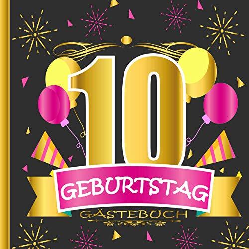 GÄSTEBUCH 10 GEBURTSTAG: Gästebuch zum 10, Geburtstag für Männer und Frauen / Edles Cover in...
