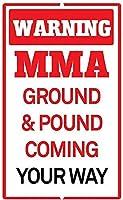 アルミニウム金属サインおかしい警告MMAグラウンドポンドあなたの方法で来る有益なノベルティウォールアート垂直